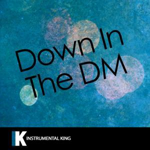 Down In the DM (In The Style of Yo Gotti) [Karaoke Version] - Single