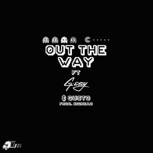 Out the Way (feat. G-Eazy & Gusto) - Single