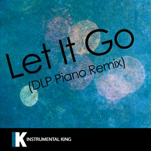 Let It Go (DLP Piano Remix) [In the Style of James Bay] [Karaoke Version] - Single