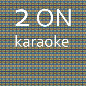 2 On: Karaoke Tribute to Tinashe (Karaoke Version) - Single