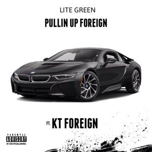 Pullin' Up Foreign (feat. Kt Foreign) - Single