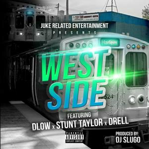 West Side (feat. Stunt Taylor & Drell) - Single