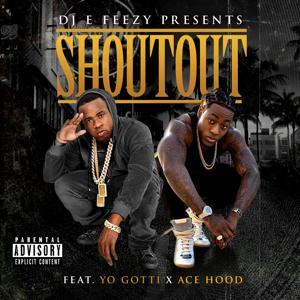 Shoutout (feat. Yo Gotti & Ace Hood) - Single