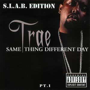 Same Thing Different Day, Pt. 1 (S.L.A.B.ed)