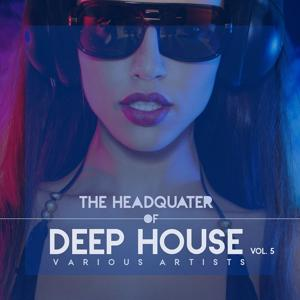 The Headquarter Of Deep House, Vol. 5