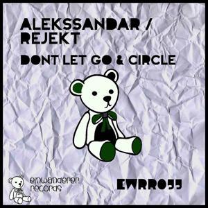 Dont Let Go & Circle