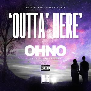 Outta' Here (feat. Rel$ & Infameezy) - Single