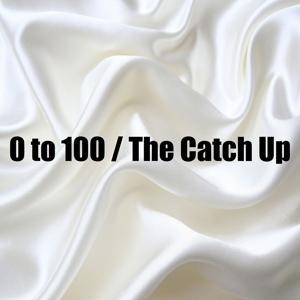 0 to 100/ The Catch Up (In the Style of Drake) [Instrumental Version] - Single