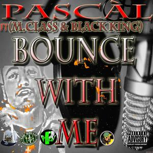 Bounce With Me (feat. M.Class & Black King) - Single