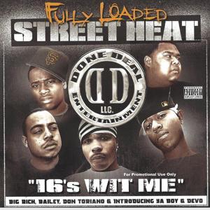 Street Heat: 16's Wit Me