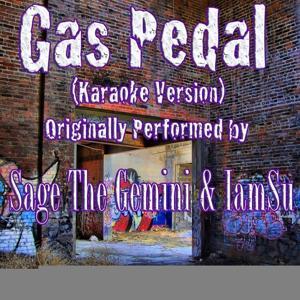 Gas Pedal (Karaoke Version) (Originally Performed by Sage The Gemini & IamSu) - Single