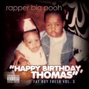 Fat Boy Fresh Vol. 3: Happy Birthday, Thomas