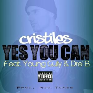 Yes You Can (Feat. Young Gully & Dre' B) - Single