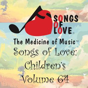Songs of Love: Children's, Vol. 64