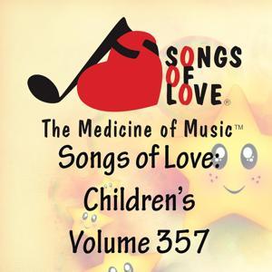 Songs of Love: Children's, Vol. 357