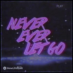 Never Ever Let Go