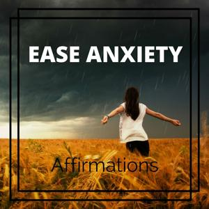 Ease Anxiety Affirmations