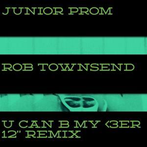 U Can B My <3er (12' Remix) [feat. Junior Prom]