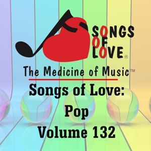 Songs of Love: Pop, Vol. 132