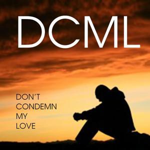 Don't Condemn My Love