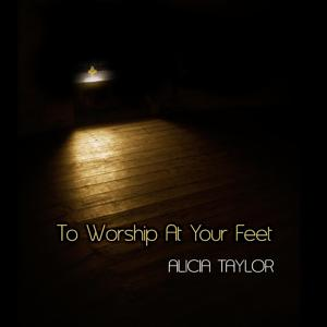 To Worship at Your Feet
