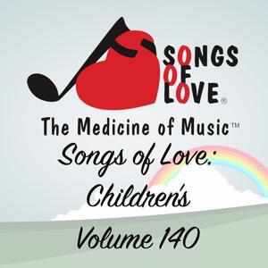 Songs of Love: Children's, Vol. 140