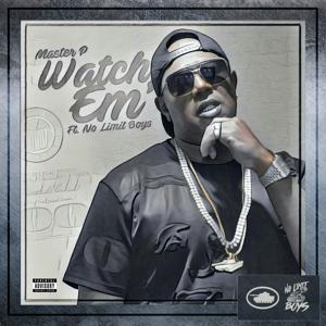 Watch 'Em (feat. No Limit Boys) - Single