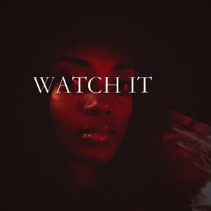 Watch It - Single