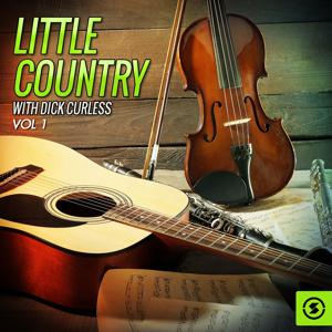 Little Country with Dick Curless, Vol. 1