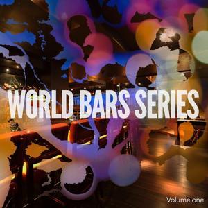 World Bars Series, Vol. 1