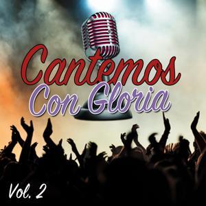 Cantemos Con Gloria, Vol. 2