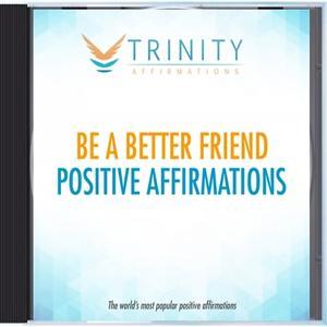 Be a Better Friend Affirmations