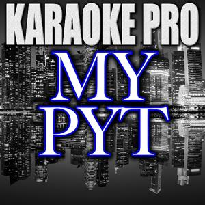 My PYT (Originally Performed by Wale) [Instrumental Version]