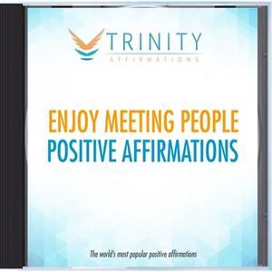 Enjoy Meeting people Affirmations
