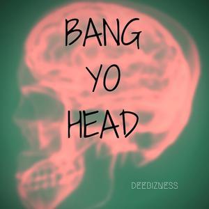 BANG YO HEAD