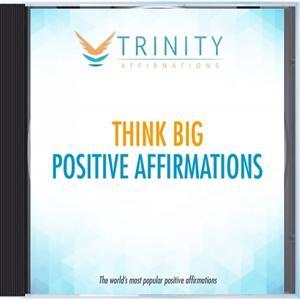 Think Big Affirmations