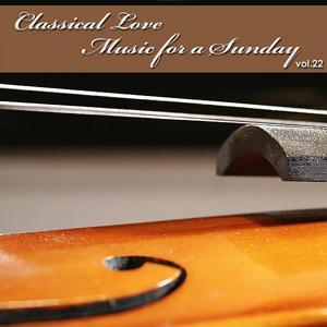 Classical Love - Music for a Sunday Vol 22