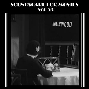 Soundscapes For Movies Vol. 53