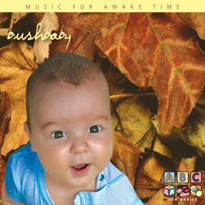 Bush Baby - Music For Awake Time