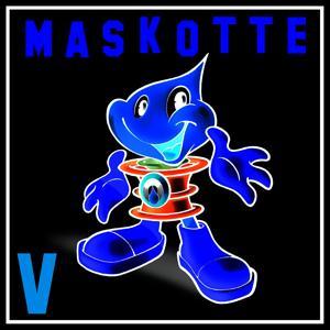 Maskotte V