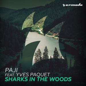 Sharks In The Woods (feat. Yves Paquet)