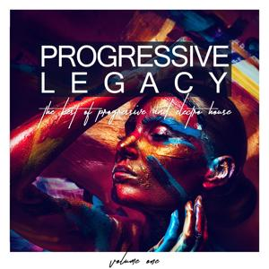 Progressive Legacy, Vol. 1 - The Best of Progressive and Electro House