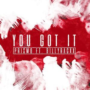 You Got It (feat. Billyracxx)