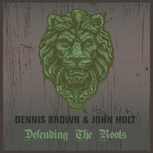 Dennis Brown & John Holt Defending the Roots