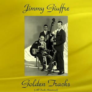 Jimmy Giuffre Golden Tracks