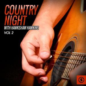 Country Night With Hawkshaw Hawkins, Vol. 2