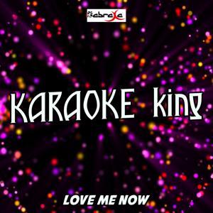 Love Me Now (Karaoke Version) (Originally Performed by John Legend)