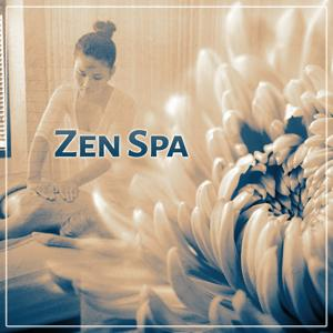 Zen Spa – Sounds for Relaxation, Spa Music, Restful Sleep, Music for Soul and Body, Healing Reiki