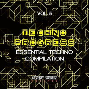 Techno Progress, Vol. 5 (Essential Techno Compilation)