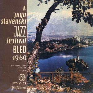 1. Jugoslavenski Jazz-Festival Bled,15.-18.ix.1960